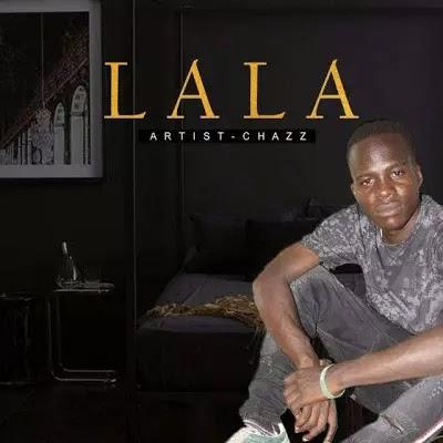 Download Audio   Chazz - Lala