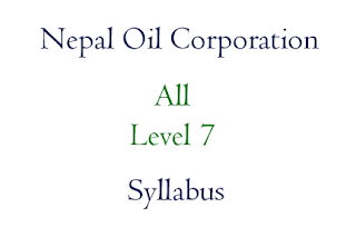Nepal Oil Corporation Syllabus Level 7