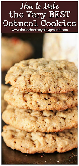 How to Make the BEST Oatmeal Cookies ~ Bringing together the wonderful elements of great thickness, soft and chewy middles, great texture, and fantastic flavor. Whip up a batch today!  www.thekitchenismyplayground.com