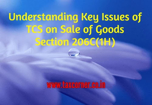 understanding-key-issues-of-tcs-on-sale-of-goods-section-206c-1h