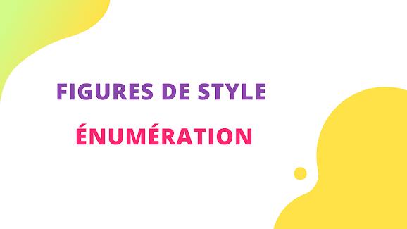 figures de style :  énumération