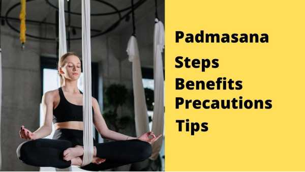 padmasana benefits and precautions