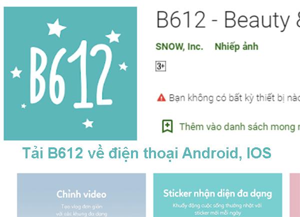 Tải B612 - Ứng Dụng Chụp Ảnh Đẹp Miễn Phí Về Máy Android, IOS a