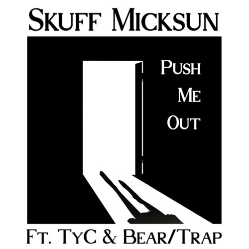 """Skuff Micksun Unveils New Single """"Push Me Out"""""""
