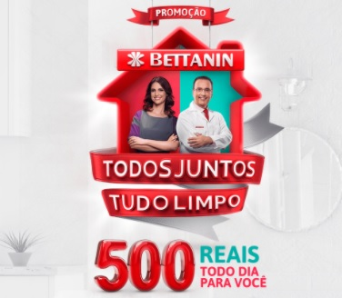 Cadastrar Promoção Bettanin 2020 - 500 Reais Todo Dia (Todos Juntos Tudo Limpo)