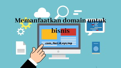 bagaimanakah memanfaatkan domain untuk bisnis anda
