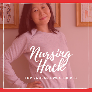 nursing hack for raglan sweatshirts