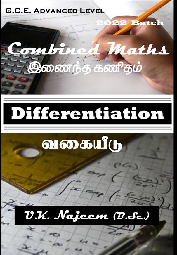 G.C.E. Advanced Level Combined Maths Differentiation  U.K. Najeem (B.Sc.)