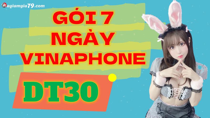 Gói dt30 vinaphone miễn phí 7 ngày