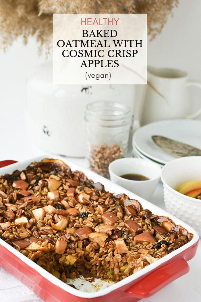 Healthy Vegan Baked Oatmeal With Cosmic Crisp Apples