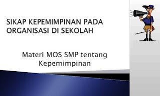 Materi MOS SMP tentang Kepemimpinan Format Powerpoint (ppt) terbaru 2016