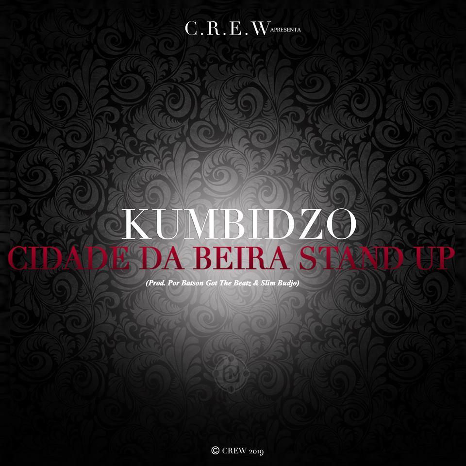 Kumbidzo - CIDADE DA BEIRA STAND UP (Prod. Por Batson Got The Beatz & Slim Budjo)