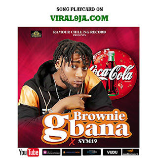 MUSIC: Brownie ft Sym19 – Gbana