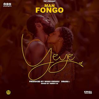 Audio   Man Fongo- Yeye  Download Mp3