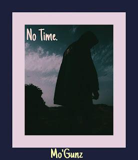 New Music: Mo'GunZ - No Time | @Mogunz_Cnf