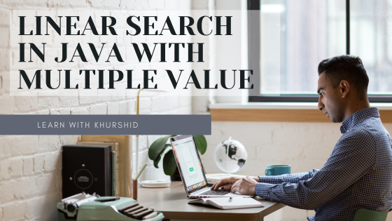 linear search in java with multiple values