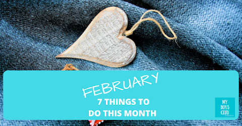 7 Things to Do This Month - February