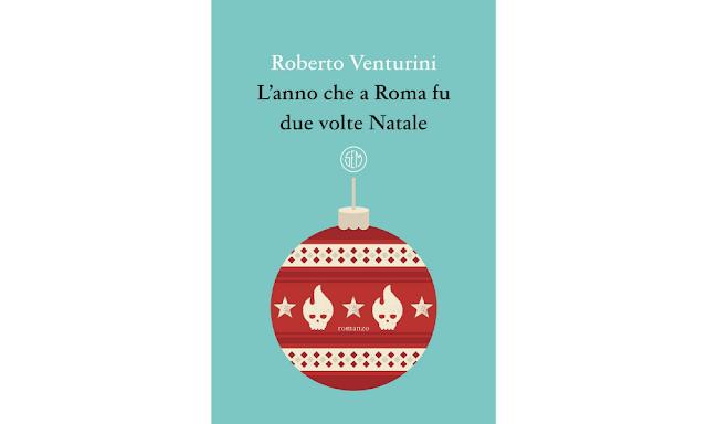 Roberto Venturini l'anno che a Roma fu due volte Natale