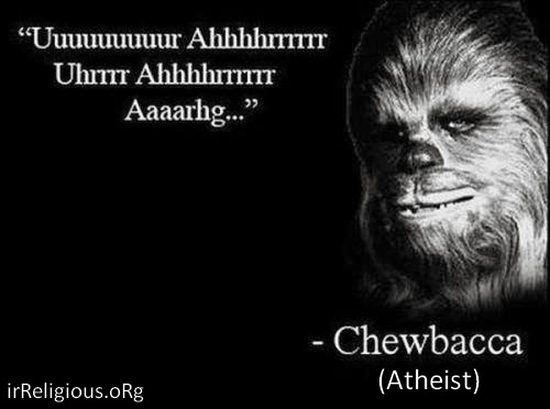 Funny Chewbacca Atheist Quote Joke Picture
