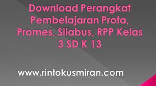 Download Perangkat Pembelajaran Prota, Promes, Silabus, RPP Kelas 3 SD K 13