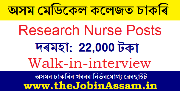 Assam Medical College Recruitment 2020: Apply For 2 Research Nurse Posts