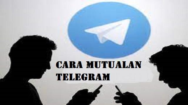 Cara Mutualan Telegram