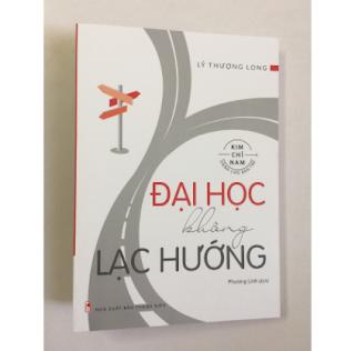 Kim Chỉ Nam Dành Cho Bạn Trẻ: Đại Học Không Lạc Hướng có bookmark ebook PDF EPUB AWZ3 PRC MOBI