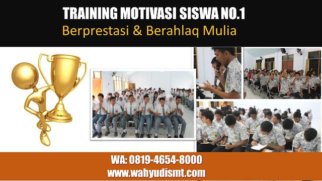 Training Motivasi siswa, training motivasi Pelajar, materi training motivasi ppt, tujuan training motivasi siswa, ppt motivasi belajar, training motivasi siswa, training motivasi belajar, materi training motivasi siswa, pelatihan motivasi berprestasi, pelatihan motivasi pengembangan diri, pelatihan motivasi belajar ,