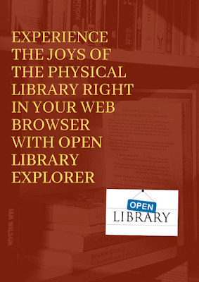 Experience the joys of the physical library right in your web browser with Open Library Explorer