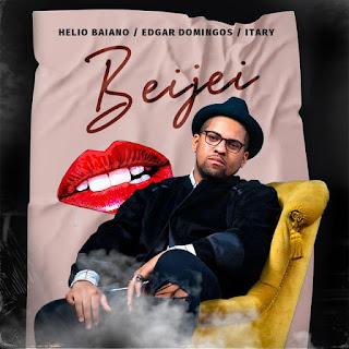 Dj Hélio Baiano ft. Edgar Domingos & Itary - Beijei (Download Mp3