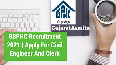GSPHC Recruitment 2021 | Apply For Civil Engineer And Clerk Post