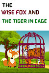 THE WISE FOX AND THE TIGER IN CAGE STORY    Bedtime stories