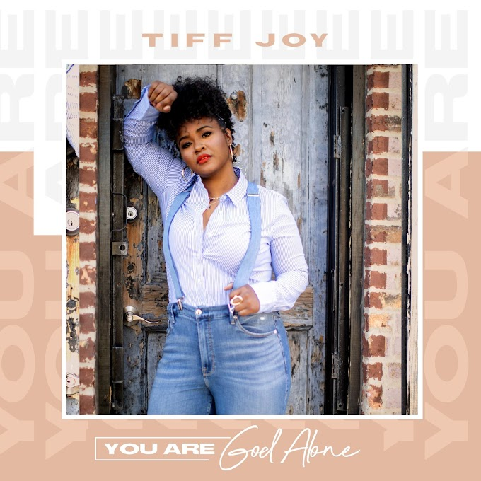 Music: You Are God Alone - Tiff Joy