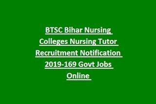BTSC Bihar Nursing Colleges Nursing Tutor Recruitment Notification 2019-169 Govt Jobs Online