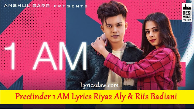 Preetinder 1 AM Lyrics Riyaz Aly & Rits Badiani
