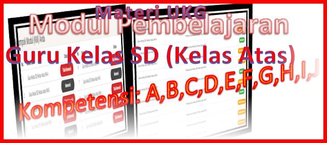 Modul Pembelajaran Guru Kelas SD (Kelas Atas) Kompetensi A sampai Dengan Kompetensi J