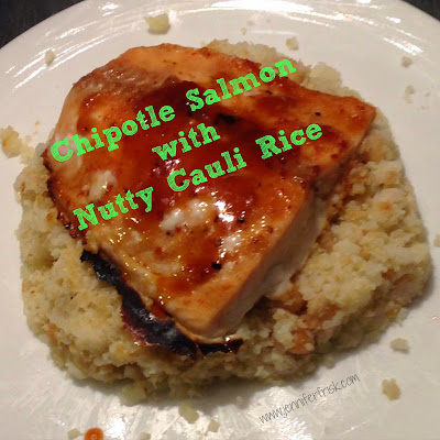 Spicy Chipotle Salmon with a Nutty Cauliflower Rice.  Surprising yet incredible!