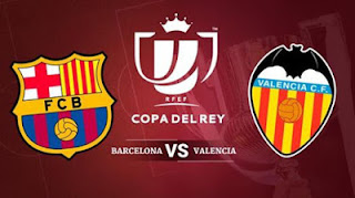 افضل المواقع و التطبيقات الناقلة لمباراة نهاية كأس ملك اسبانيا بين فريق نادي برشلونة و نادي فالنسيا