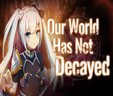 our-world-has-not-decayed