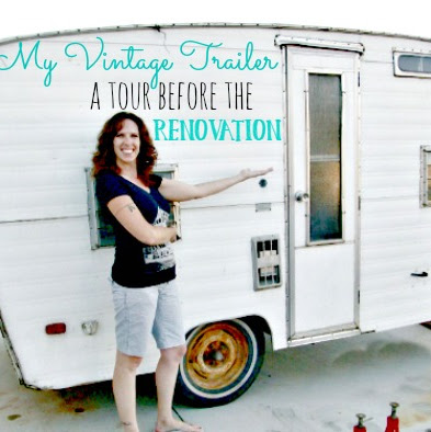 My Vintage Trailer - A Tour Before the Renovation