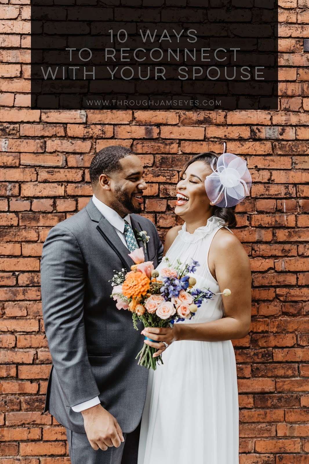 10 Ways to Reconnect With Your Spouse — Through Jams Eyes
