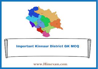 Important Kinnaur District GK MCQ