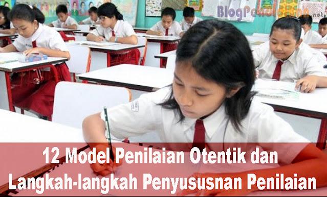 12 Model Penilaian Otentik dan Langkah-langkah Penyususnan Penilaian
