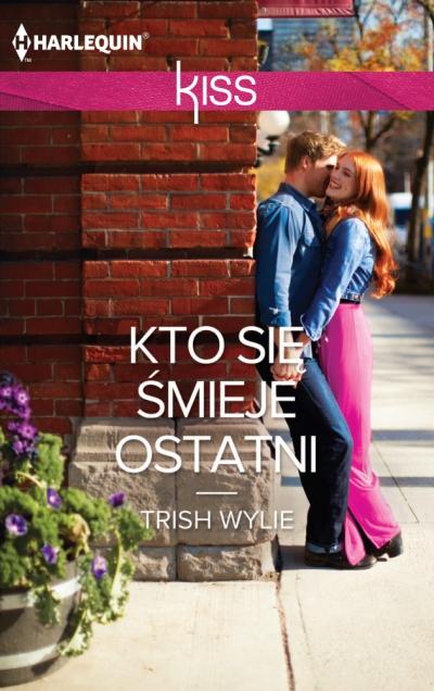 Kto się śmieje ostatni - Trish Wylie