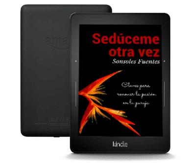 manual para recuperar la pasión en la pareja Sedúceme otra vez, de Sonsoles Fuentes