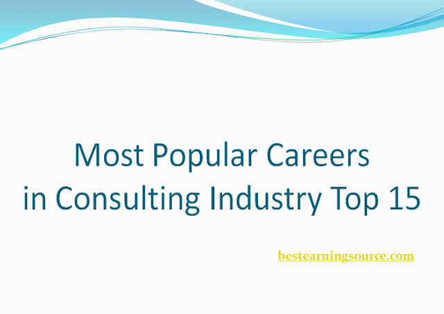 Most Popular Careers in Consulting Industry Top 15