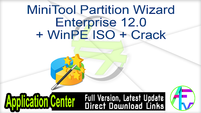 MiniTool Partition Wizard Enterprise 12.0 + WinPE ISO + Crack