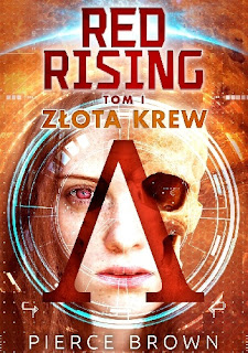 Red Rising. Złota krew - Pierce Brown