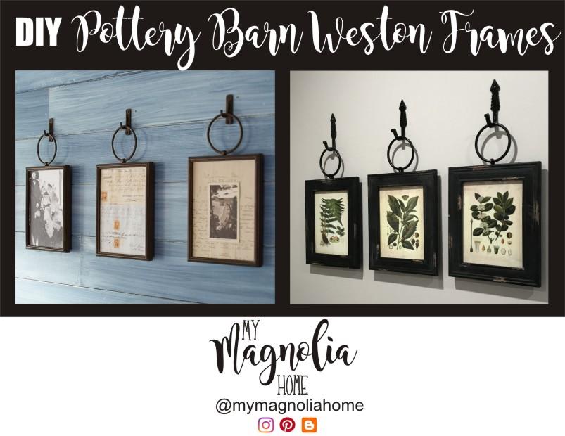 My Magnolia Home Diy Pottery Barn Weston Frames