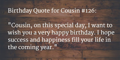 Happy Birthday wishes for cousin: cousin, on this special day,